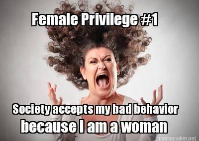 Female Privilege