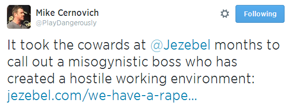 Twitter   PlayDangerously  It took the cowards at @Jezebel ...