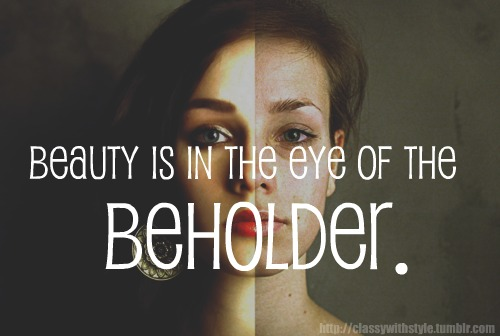 beuty is in the eye