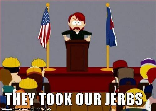 They took our jerbs