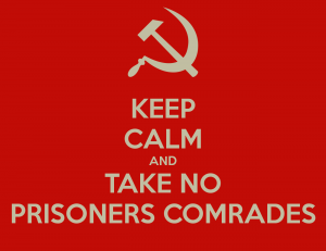 keep-calm-and-take-no-prisoners-comrades-3