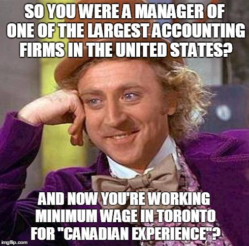 Many Canadian employers do not recognize foreign work experience.