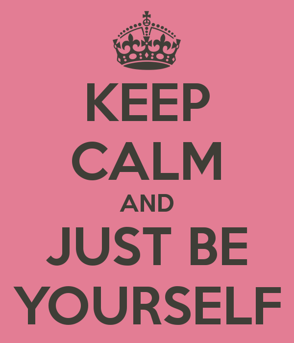 keep-calm-and-just-be-yourself-25