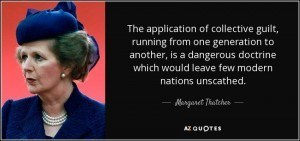 quote-the-application-of-collective-guilt-running-from-one-generation-to-another-is-a-dangerous-margaret-thatcher-71-17-73