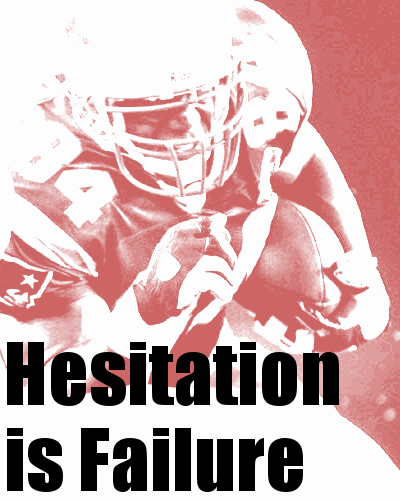 hesitation-is-failure