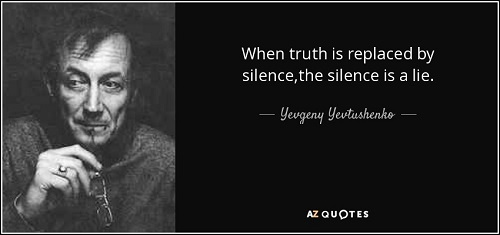 quote-when-truth-is-replaced-by-silence-the-silence-is-a-lie-yevgeny-yevtushenko-36-91-84