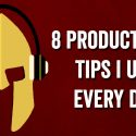 8 Productivity Tips I Use Every Day