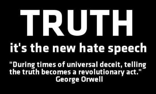 Truth Is Now Hate Speech